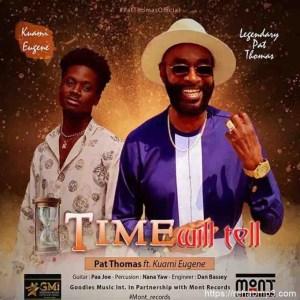 Time Will Tell Ft. Kuami Eugene