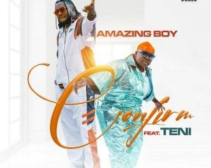 Amazing_Boy_-_Confirm_Ft_Teni-300x300