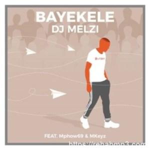 DJ-Melzi-Ft.-Mphow69-Mkeyz-Bayekele