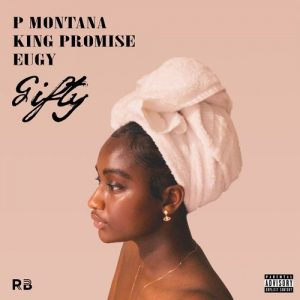 P_Montana_-_Gifty_Ft_King_Promise_Eugy