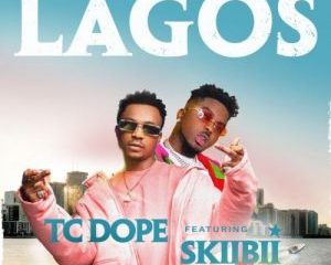 TC_Dope_-_Lagos_Ft_Skiibii