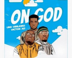 Umu_Obiligbo_-_On_God_Ft_Victor_AD