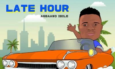 Agbaawo Ibile - Late Hour