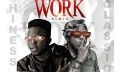 Hiness – Work (Remix) Ft. ClassiQ