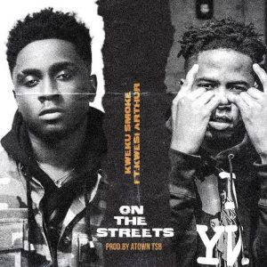 DOWNLOAD MP3: Kweku Smoke – On The Streets Ft Kwesi Arthur