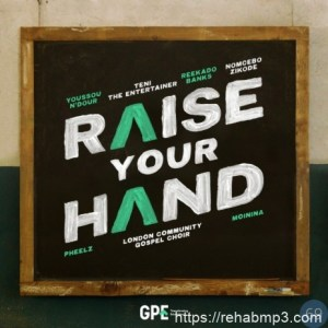Reekado Banks - Raise Your Hand Ft. Teni