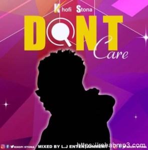 Khofi Stona - Dont Care