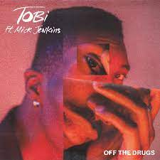 TOBi and Mick Jenkins – Off The Drugs