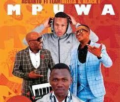 Acilento – Mpuwa ft. Team Delela & Black T