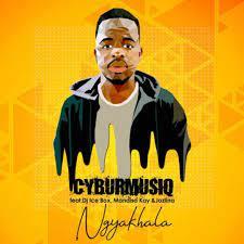 CyburmusiQ – Ngyakhala ft DJ Icebox, Mandisa Kay & Jozlina