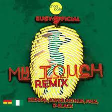 Eugy – My Touch (remix) Ft. Chop Daily, Falz, Medikal, D-black & Kwesi Arthur