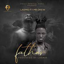 Lasmid - Father Ft Mr Drew