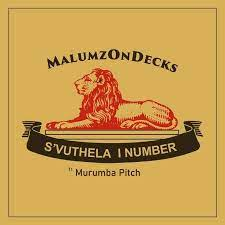 Malumz on Decks – S'vuthela iNumber ft Murumba Pitch