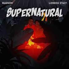 Magnom - Supernatural ft Lioness Stacy