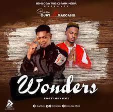 Berima Ojay - Wonders Ft Maccasio