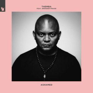 Themba – Ashamed ft. Brenden Praise