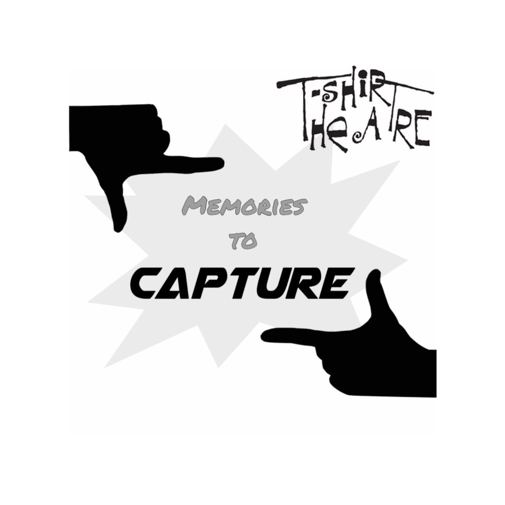 """T-Shirt Theatre's Spring 2019 Show is . . .  """"CAPTURE!"""""""