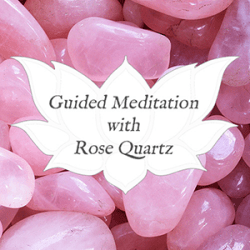 rose quartz guided meditation