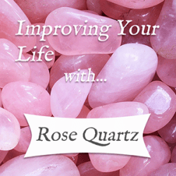 improving your life with rose quartz