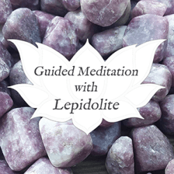lepidolite guided meditation