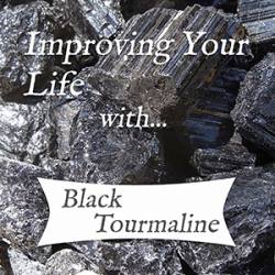 improving your life with black tourmaline