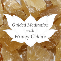 honey calcite guided meditation