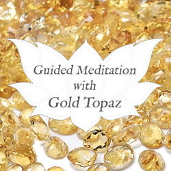 gold topaz guided meditation