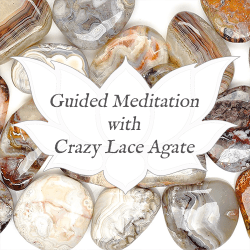 crazy lace agate guided meditation