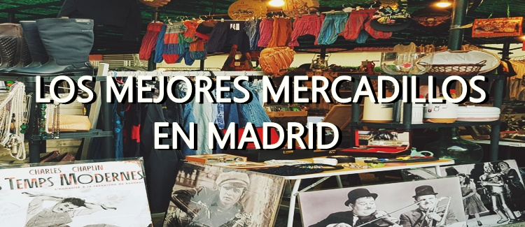 Mercadillos en Madrid