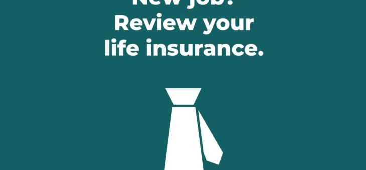 New Job? Review your Life Insurance