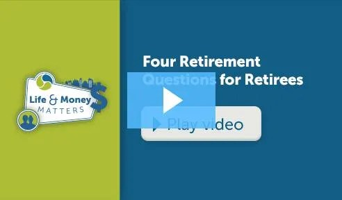 Four Retirement Questions for Retirees
