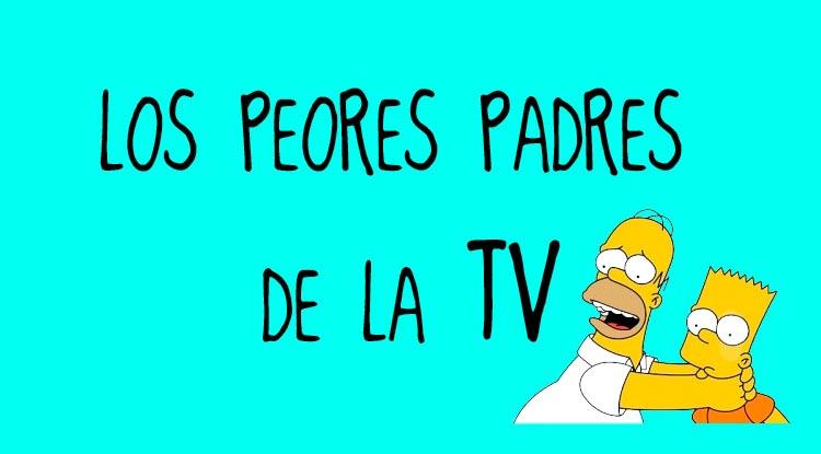 Peores padres de la tv