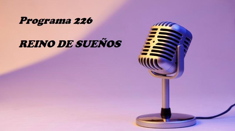 REINO DE SUEÑOS-Programa 226 (05/04/2021)