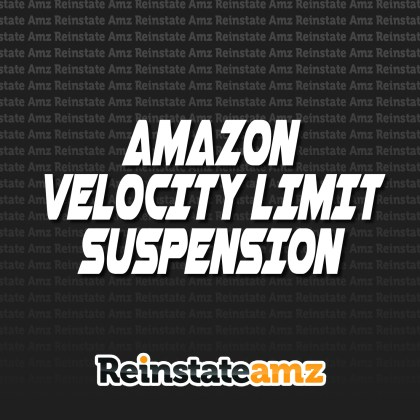 Reinstateamz.com - AMAZON VELOCITY LIMIT SUSPENSION