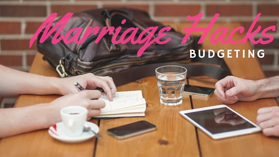 Marriage Hack: Budgeting