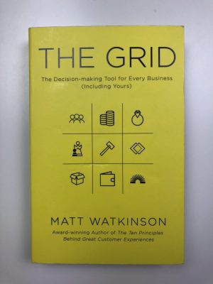 The Grid : The Decision-making Tool for Every Business (Including Yours)