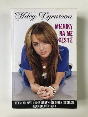 Milníky na mé cestě - Vlastní životopis hlavní hrdinky seriálu Hannah Montana