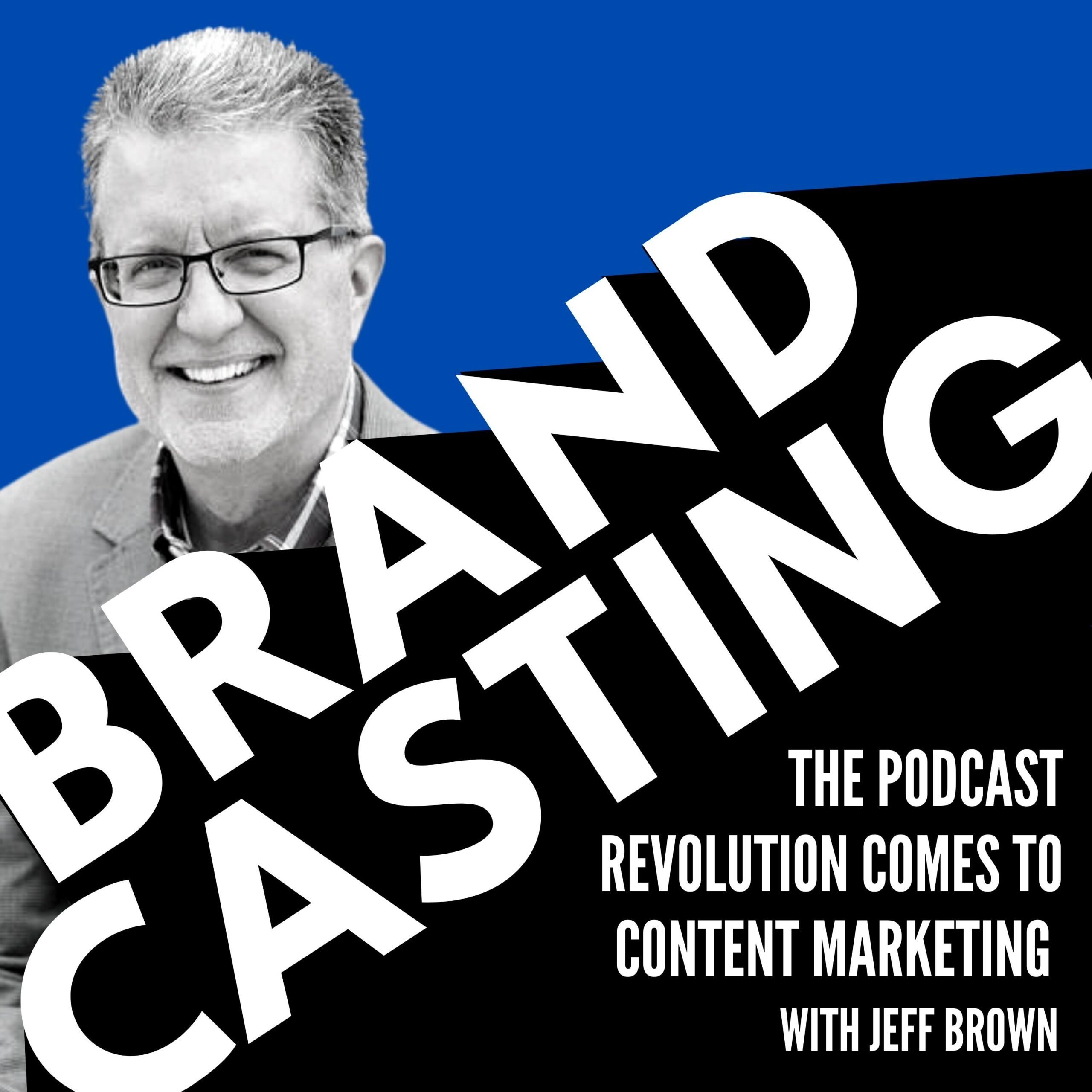 The Podcast Revolution Comes to Content Marketing with Jeff Brown