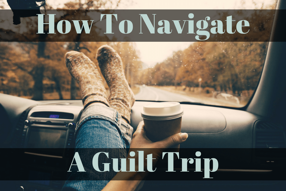 How To Navigate A Guilt Trip Relationship Helpers