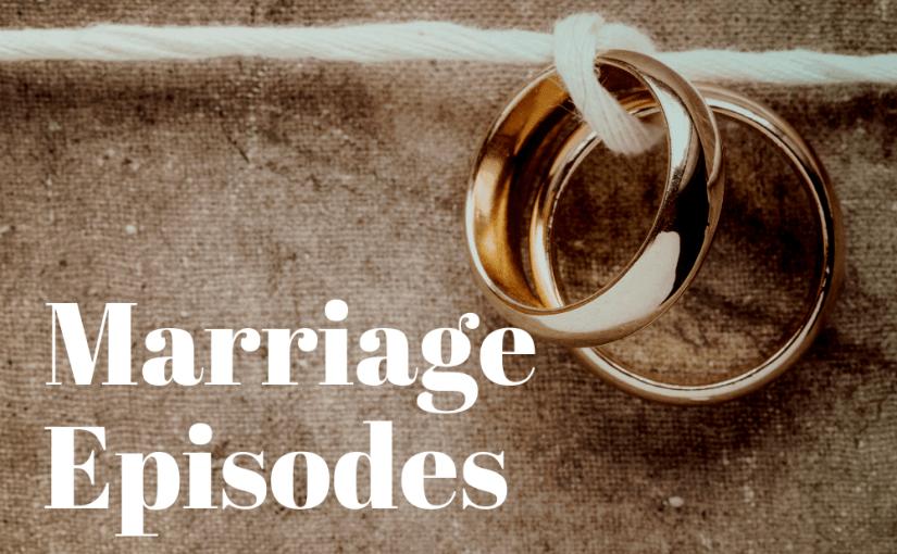 Marriage Episodes