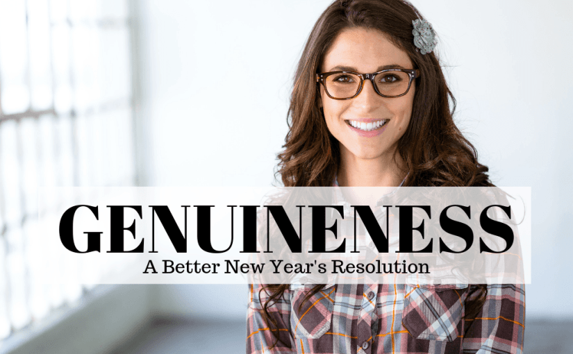 079 Personal Growth: A Better New Year's Resolution – Genuineness