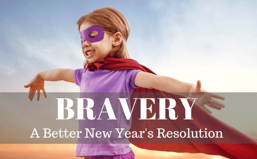 076 Personal Growth: A Better New Year's Resolution – Bravery