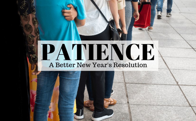 078 Personal Growth: A Better New Year's Resolution – Patience