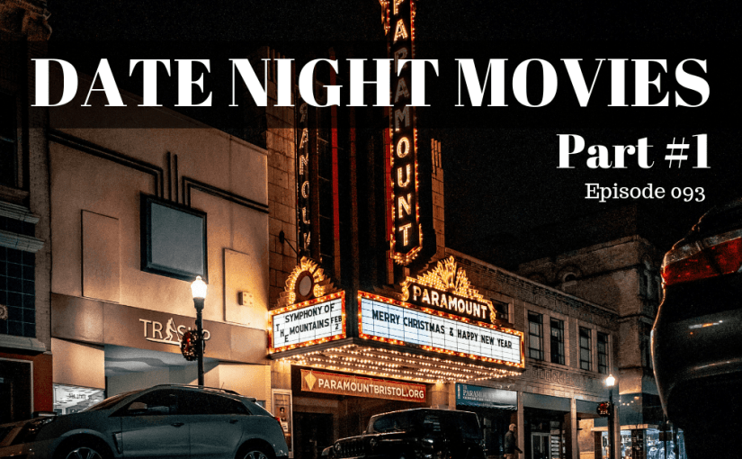093 Marriage: Date Night Movies - Part #1