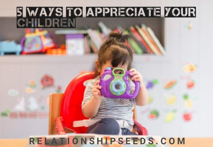 5ways to appreciate your children