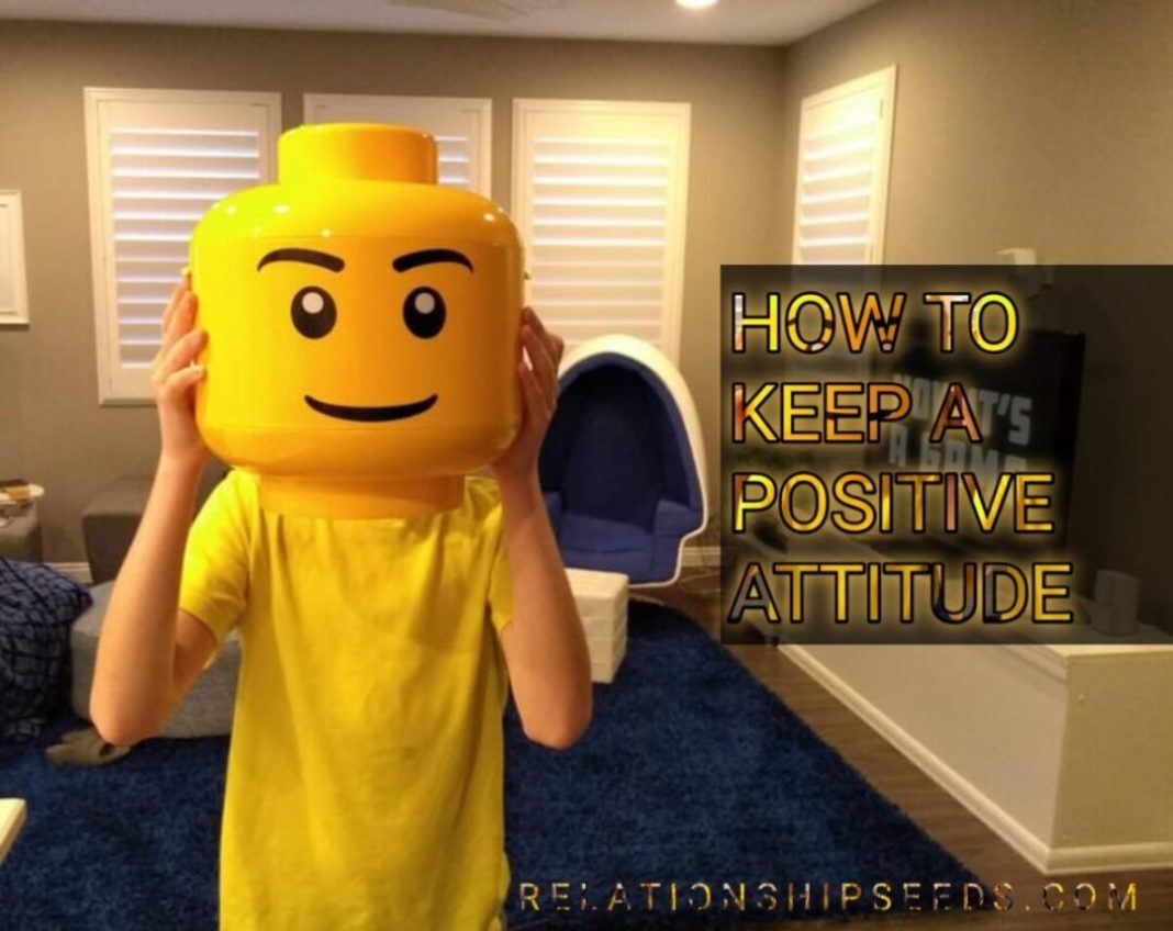 KEEPING A POSITIVE ATTITUDE