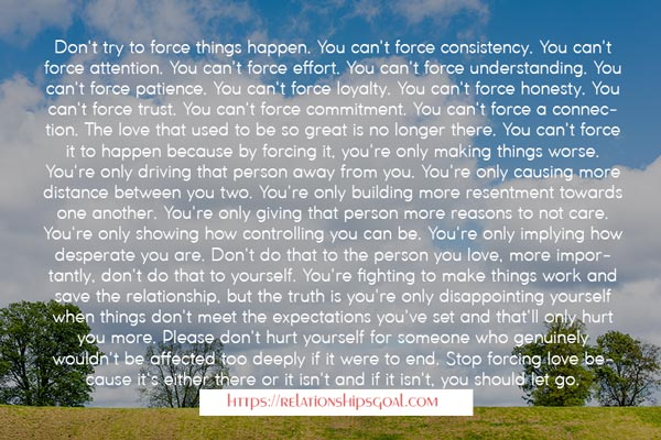 Don't Force things to happen