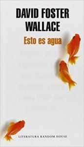 esto es agua, david foster wallace, literatura random house