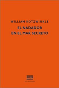 el nadador en el mar secreto, william kotzwinkle, navona