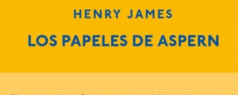 Los papeles de Aspern. Henry James. Relatos en construcción